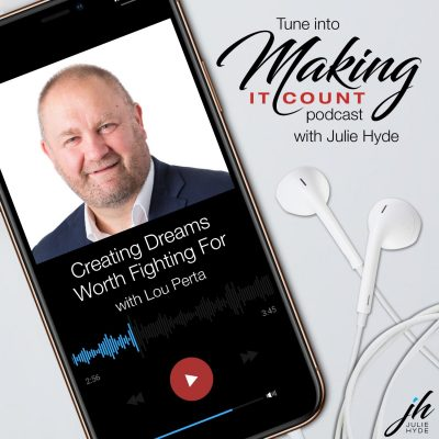 Podcast with Lou Perta - Creating Dreams Worth Fighting For