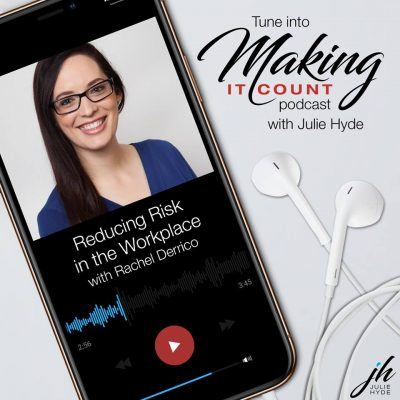 Making it Count Podcast - Reducing Risk in the Workplace with Rachel Derrico
