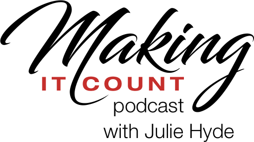 Making It Count Podcast with Julie Hyde